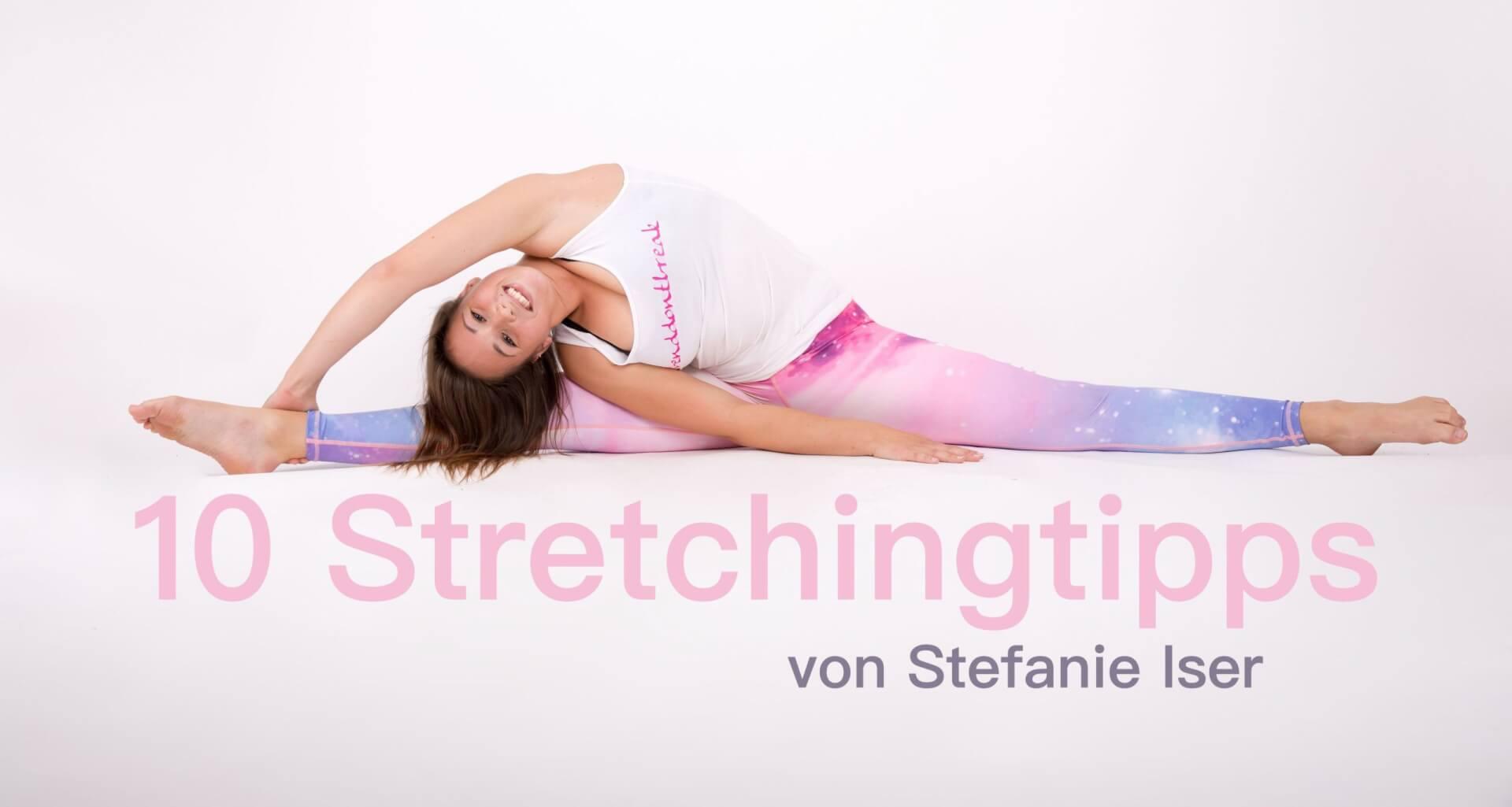 10 Stretchingtipps von Stefanie Iser