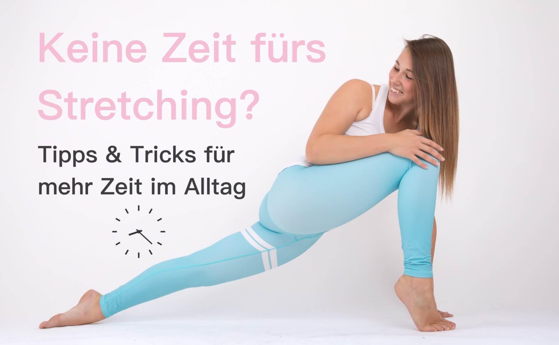 Tipps & Tricks fürs Stretching im Alltag